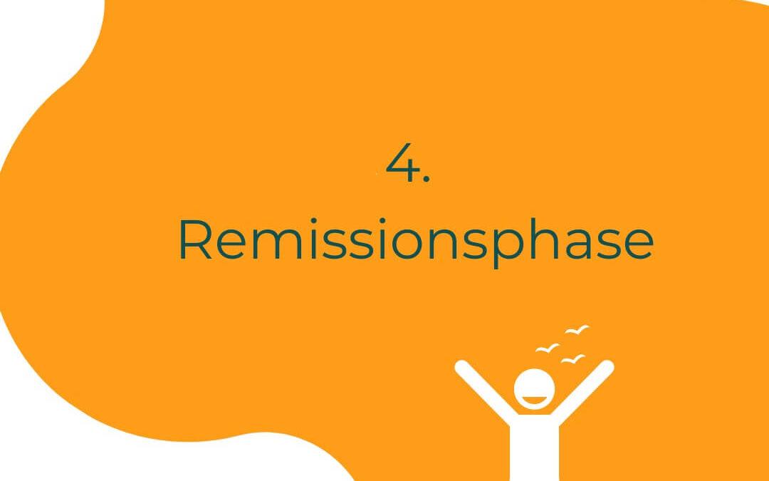 Die 6 Phasen der Erkrankung: Remissionsphase