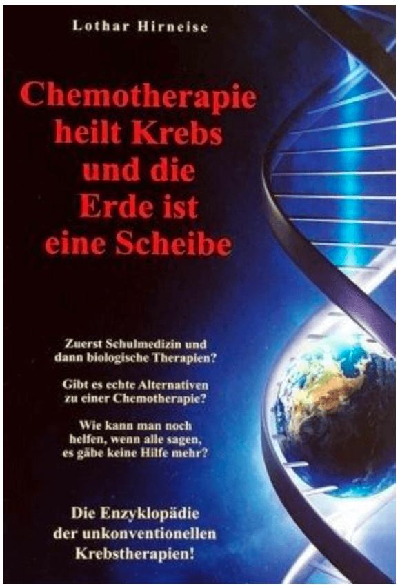 Chemotherapie heilt Krebs und die Erde ist eine Scheibe