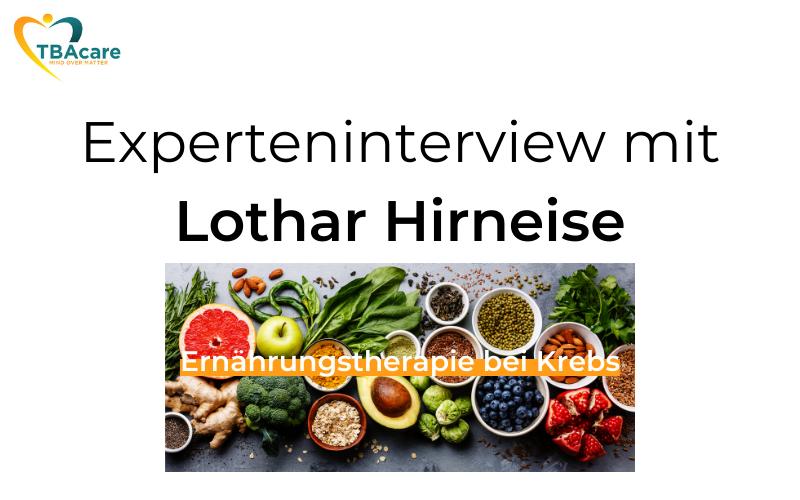 Ernährungstherapie bei Krebs – mit Lothar Hirneise