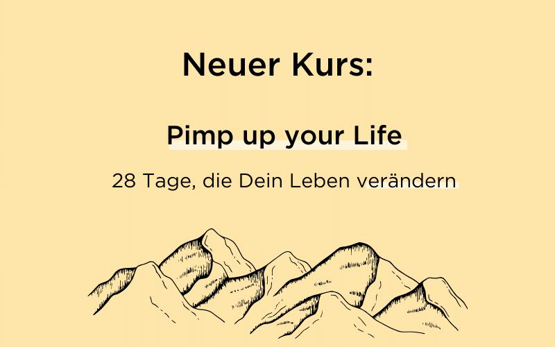 Neuer Kurs: Pimp up your Life